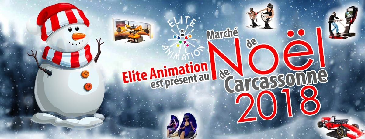 Carcassonne Noël 2018 : Elite Animation est de la partie !
